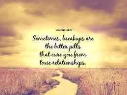 Toxic Relationship Quotes Simple Sometimes Breakup Are The Better Pills That Cure You From Toxic