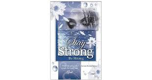 Stay Strong: Be Strong by La Leta Palmer