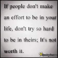 If People Don't Make An Effort To Be In Your Life.. - QuotePix.com ... via Relatably.com