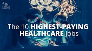 the 10 highest paying healthcare jobs the best schools