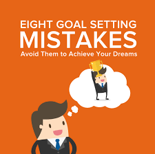 eight common goal setting mistakes from com eight goal setting mistakes infographic