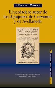 Resultado de imagen para ¿Quién es el verdadero autor de los Quijotes de Cervantes y de Avellaneda?