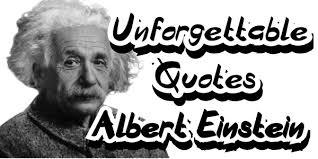 Unforgettable And Famoos Quotes Of Albert Einstein