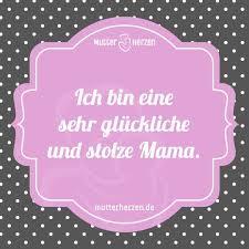 Das Glück Mama Zu Sein Mehr Schöne Sprüche Auf Wwwmutterherzende