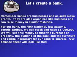 remember banks are businesses and as such make profits