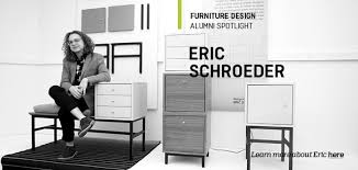 welcome to kendall furniture design alumni spotlight eric schroeder learn more about eric here