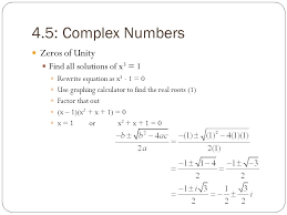4 5 complex numbers zeros of unity find all solutions of x3 1
