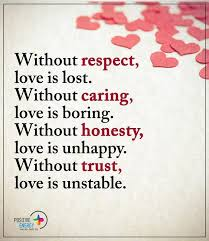 Without Respect Love Is Lost Without Caring Love Is Boring