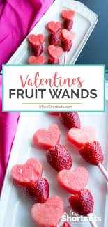 valentine fruit wands a few shortcuts ideas