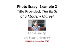 photo essay example  photo essay example 2 title provided the birth of a modern marvel carl a