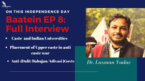 Baatein (EP8):- Dr. Laxman Yadav on Baba Saheb, Caste System and India -  YouTube