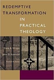 redemptive transformation in practical theology essays in honor redemptive transformation in practical theology essays in honor of james e loder jr
