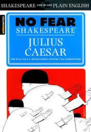 julius caesar julius caesar no fear shakespeare series