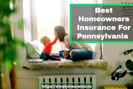 Best Homeowners Insurance In Pa Get Coverage Online In 2019