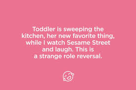 Toddler Quotes Simple Funny Mom Quotes That Will Have You CryLaughing Reader's Digest