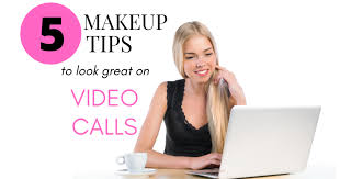 makeup tips to look good on video calls