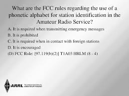 For just twenty six letters, a huge amount of research and the ham radio phonetic alphabet is used to identify amateur radio call sign letters instead of saying the letter itself. Which Of The Following Is A Purpose Of The Amateur Radio Service As Stated In The Fcc Rules And Regulations A Providing Personal Radio Communications Ppt Download