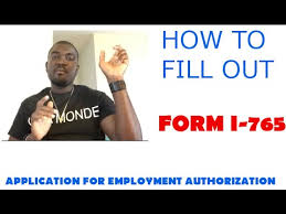 How To Fill Out Form I-765 (Application For Employment Authorization ...