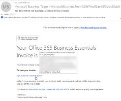 Office Invoice Re Your Office 365 Business Essentials Invoice Is Ready Phishing