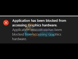 Graphics From Blocked Hardware Has Application Been Accessing Fix waFPA