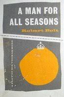 a man for all seasons by robert bolt — reviews  discussion    a man for all seasons
