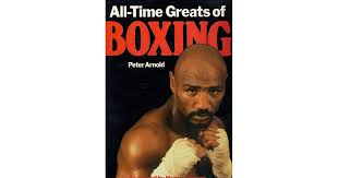 All - Time Greats of Boxing by Peter Arnold
