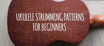Ukulele Strumming Patterns Enchanting Ukulele Strumming Patterns For Beginners Ukulele Go