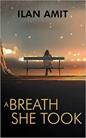 A Breath She Took: Amazon.co.uk: Amit, Ilan: 9781986756143: Books