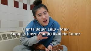 Lights Down Low Fingerstyle Lights Down Low Max Sunnys Ukulele Cover