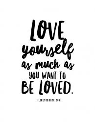 Quotes For Love Yourself Best Of Love Yourself As Much As You Want To Be Loved Pinterest