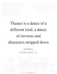 Theater Quotes Theater Sayings Theater Picture Quotes Page 40 Classy Theater Quotes