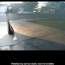 Polished my car too much its now invisable | Funny Dirty Adult ... via Relatably.com
