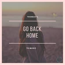 Go Back Home by Thomas B on Spotify