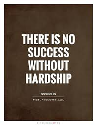 Hardship Quotes New There Is No Success Without Hardship Picture Quotes Motivational
