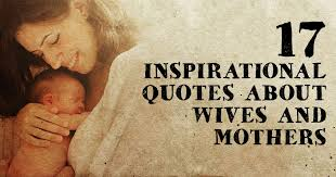 Inspirational Quotes Mothers Magnificent 48 Inspirational Quotes About Wives And Mothers ChristianQuotes
