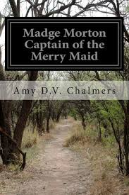 Madge Morton, Captain of the Merry Maid by Amy D. V. Chalmers, Paperback |  Barnes & Noble®