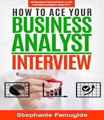 key interview questions for a business process analyst business how to ace your business analyst interview
