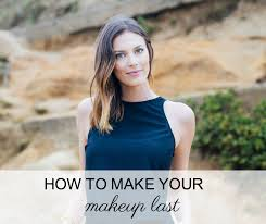 source how to make your makeup last all day