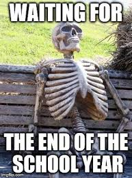 Image result for end of the school year memes