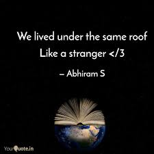The Stranger Quotes Custom We Lived Under The Same R Quotes Writings By Abhiram S