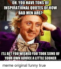 Images Of Inspirational Quotes Beauteous OH YOU HAVE TONS OF INSPIRATIONAL QUOTES How BAD MEN ARE ILL BETYOU