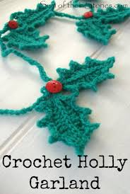 Short rows at the edge of the leaf warp the sides so the spikes point in different directions. Crocheted Holly Garland Sum Of Their Stories Craft Blog