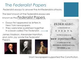 ratifying the constitution us history chapter section ppt the federalist papers federalists essays to answer the antifederalists attacks
