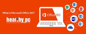 What Is Microsoft Office 365 Healthypc Pty Ltd