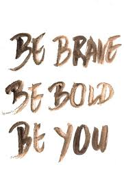 Bold Quotes Custom Be Brave Be Bold Be You Inspirational Quote Word Art Print