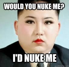 Would you nuke me? I'd nuke me - Misc - quickmeme via Relatably.com