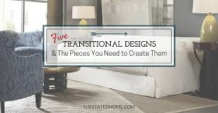 Small Picture Examples of Transitional Decorating Style The Stated Home