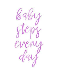 Inspirational Quotes About Babies Mesmerizing Quotes About Life Baby Steps Every Day Babysteps Smallsteps