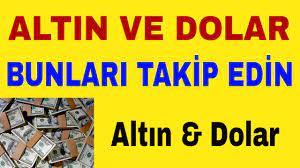 Altın Yorumları ALTIN VE DOLAR TUTANLAR BUNLARI TAKİP EDİN #Dolar #Altın  #GramAltın - YouTube