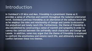 of mice and men what does the novel tell you about friendship  introduction in steinbeck s of mice and men friendship is a prominent theme as it provides